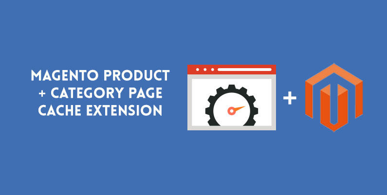 Free Magento Product & Category Page Cache Extension – Improve load times by up to 90%