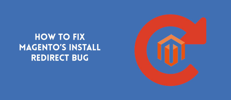Magento Homepage Redirect / Install Redirect Bug