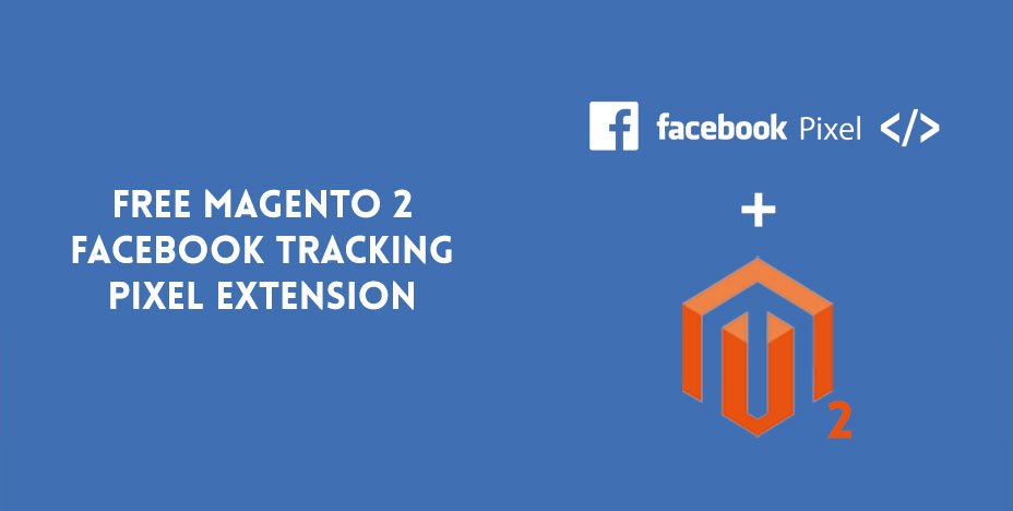 Free Magento 2 Facebook Tracking Pixel Extension