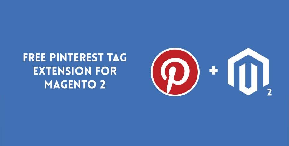 Free Pinterest Tag Extension for Magento 2