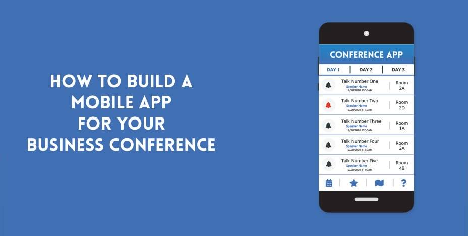 How To Build a Mobile App for your Business Conference