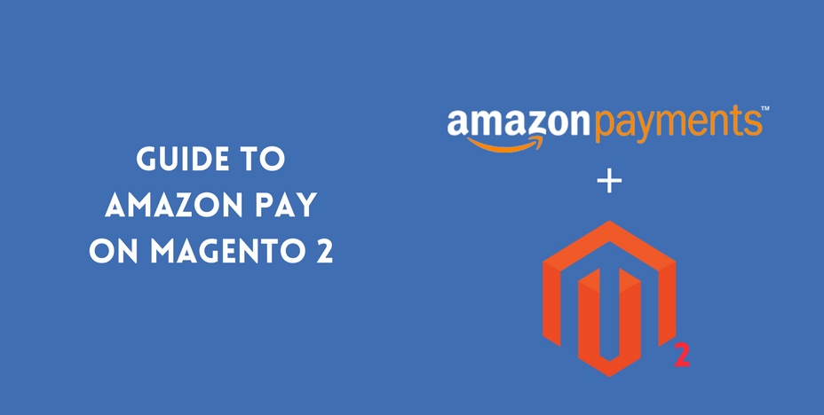 Guide to Amazon Pay on Magento 2