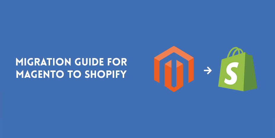 Migration Guide for Magento to Shopify