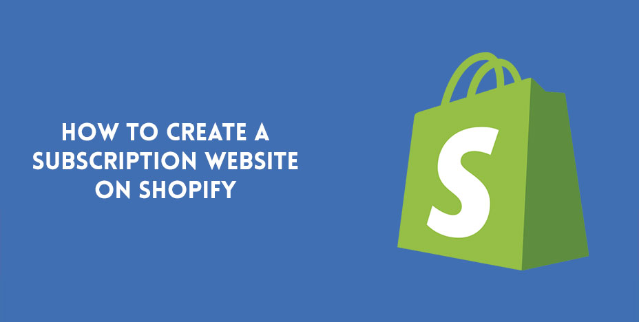 How to Create a Subscription Website on Shopify